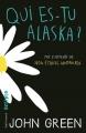 Couverture Qui es-tu Alaska ? Editions Gallimard  (Scripto) 2014