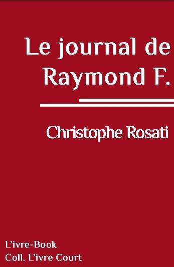 Couverture Le journal de Raymond F.