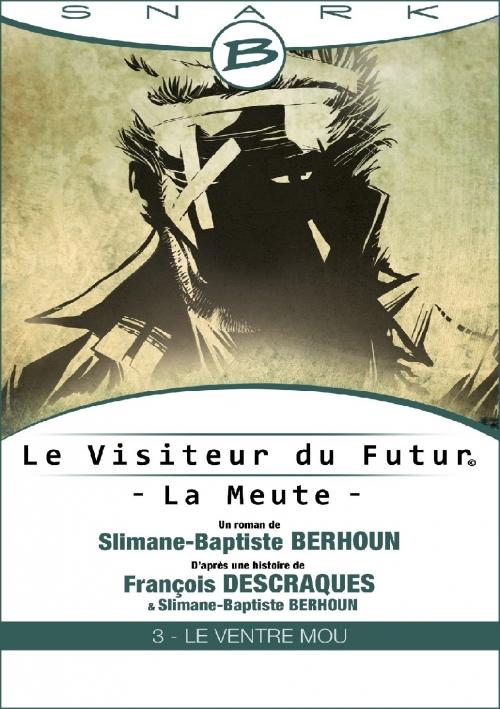 Couverture Le Visiteur du Futur : La Meute, tome 3 : Le Ventre Mou