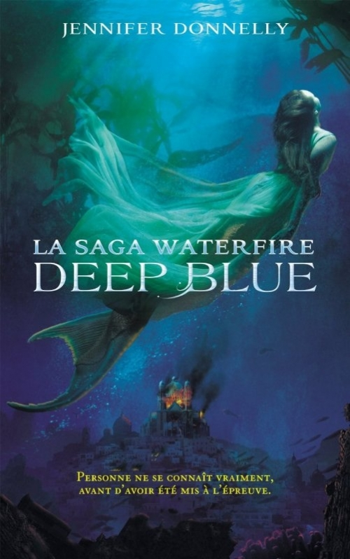 Couverture La saga Waterfire, tome 1 : Deep blue