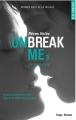 Couverture Unbreak me, tome 3 : Rêves volés Editions Hugo & cie 2014