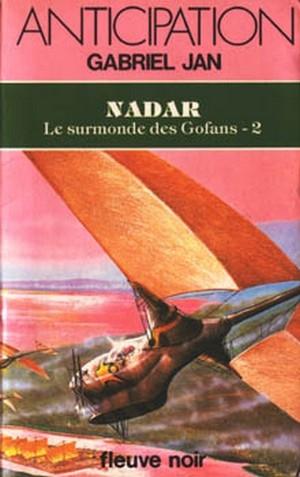 Couverture Le surmonde des Gofans, tome 2 : Nadar