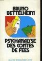 Couverture Psychanalyse des contes de fées Editions Robert Laffont (Réponses) 1976