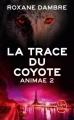 Couverture Animae, tome 2 : La trace du coyote Editions Le Livre de Poche 2014