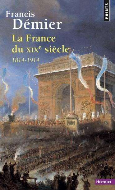 Couverture La France du XIXe siècle : 1814-1914