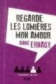 Couverture Regarde les lumières mon amour Editions Seuil 2014