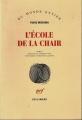 Couverture L'école de la chair Editions Gallimard  (Du monde entier) 1993