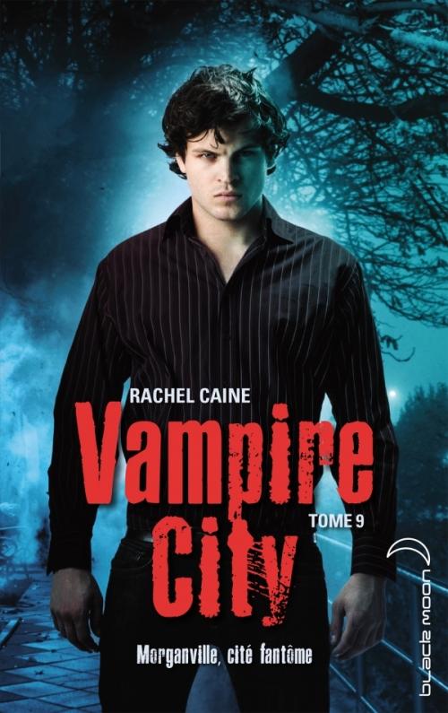 Couverture Vampire City, tome 09 : Morganville, cité fantôme