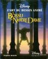Couverture L'art du dessin animé : Le Bossu de Notre Dame Editions Disney / Hachette 1997