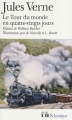 Couverture Le tour du monde en quatre-vingts jours / Le tour du monde en 80 jours Editions Folio  (Classique) 2004
