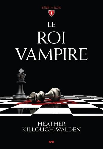 Couverture Les rois, tome 1 : Le roi vampire