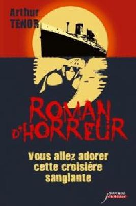 Couverture Roman d'horreur, tome 3 : Vous allez adorer cette croisière sanglante