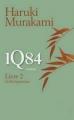 Couverture 1Q84, tome 2 : Juillet-septembre Editions France Loisirs 2012