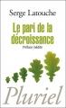 Couverture Le pari de la décroissance Editions Hachette (Pluriel) 2010