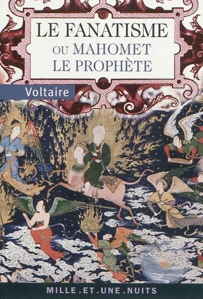 Couverture Le fanatisme ou Mahomet le Prophète