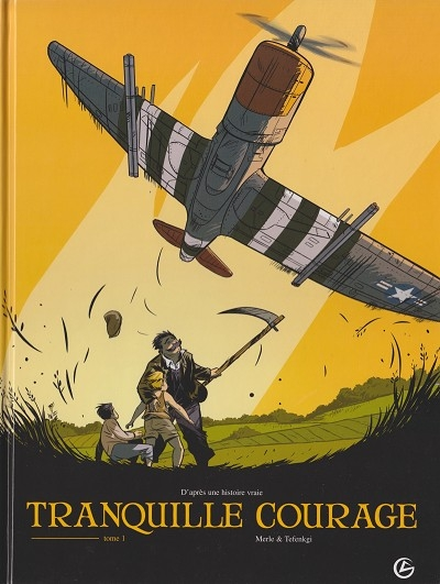 Couverture Tranquille courage, tome 1