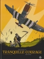 Couverture Tranquille courage, tome 1 Editions Bamboo (Grand angle) 2009