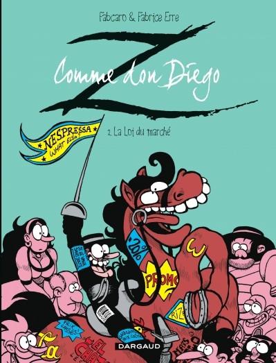 Couverture Z comme Don Diégo, tome 2 : La loi du marché