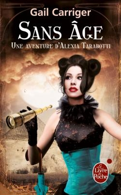 Couverture Une aventure d'Alexia Tarabotti / Le Protectorat de l'ombrelle, tome 5 : Sans âge