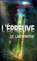 Couverture L'épreuve, tome 1 : Le labyrinthe Editions France Loisirs 2014