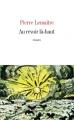 Couverture Au revoir là-haut Editions France Loisirs 2014