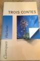 Couverture Trois contes Editions Hachette (Classiques) 1995