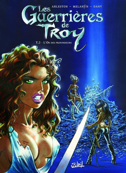Couverture Guerrières de Troy, tome 2 : L'or des profondeurs