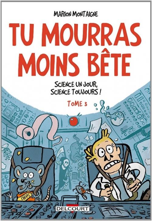 Couverture Tu mourras moins bête, tome 3 : Science un jour, science toujours !