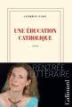 Couverture Une éducation catholique Editions Gallimard  (Blanche) 2014