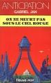 Couverture On ne meurt pas sous le ciel rouge Editions Fleuve 1984