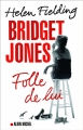 Couverture Bridget Jones, tome 3 : Folle de lui Editions Albin Michel 2014