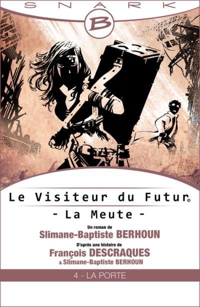 Couverture Le Visiteur du Futur : La Meute, tome 4 : La Porte