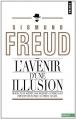 Couverture L'avenir d'une illusion Editions Points (Essais) 2011