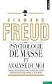 Couverture Psychologie des masses et analyse du moi Editions Points (Essais) 2014