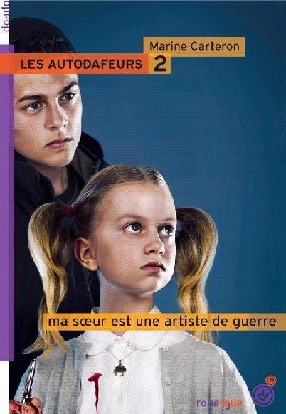 Couverture Les Autodafeurs, tome 2 : Ma soeur est une artiste de guerre