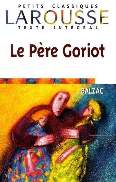 essays on pere goriot Essays & writing guides for students worried about plagiarism read this help login | sign up  however, the major parental figure in the novel is pere goriot.
