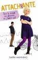 Couverture Attachiante : Tout le monde me déteste et j'adore ça ! Editions Hachette (Bloom) 2013