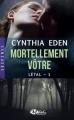 Couverture Létal, tome 1 : Mortellement vôtre Editions Milady (Romance - Suspense) 2014