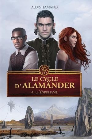 Couverture Le cycle d'Alamänder, tome 4 : Le Yarkanie