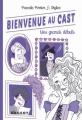 Couverture Bienvenue au cast, tome 2 : Mes grands débuts Editions Rageot 2014