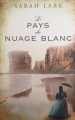 Couverture Gwyneira McKenzie, tome 1 : Le Pays du nuage blanc Editions France Loisirs 2014