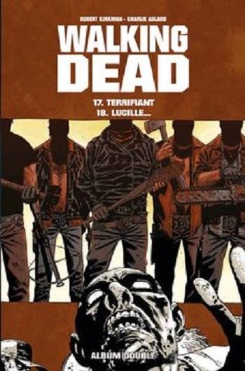 Couverture Walking Dead, tomes 17 et 18 : Terrifiant suivi de Lucille...