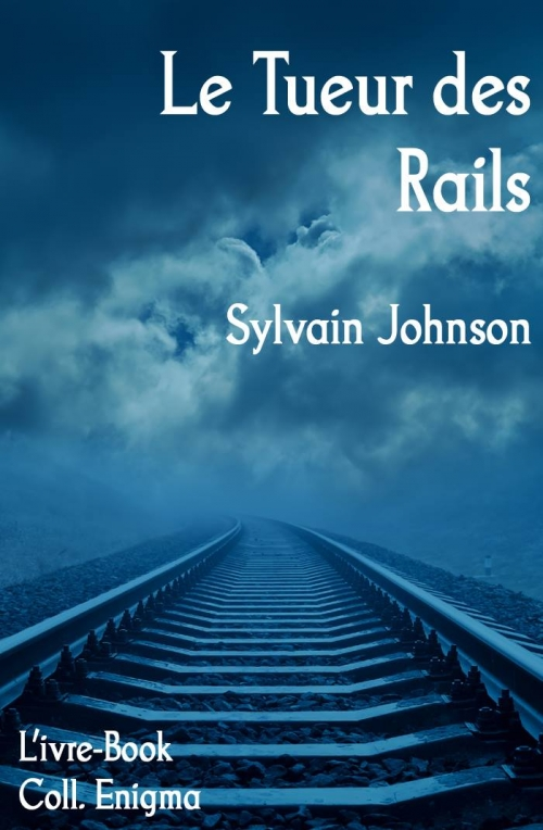 http://www.amazon.fr/Tueur-Rails-Johnson-Sylvain-ebook/dp/B00NWLGGS4/ref=sr_1_1?ie=UTF8&qid=1432448488&sr=8-1&keywords=le+tueur+des+rails