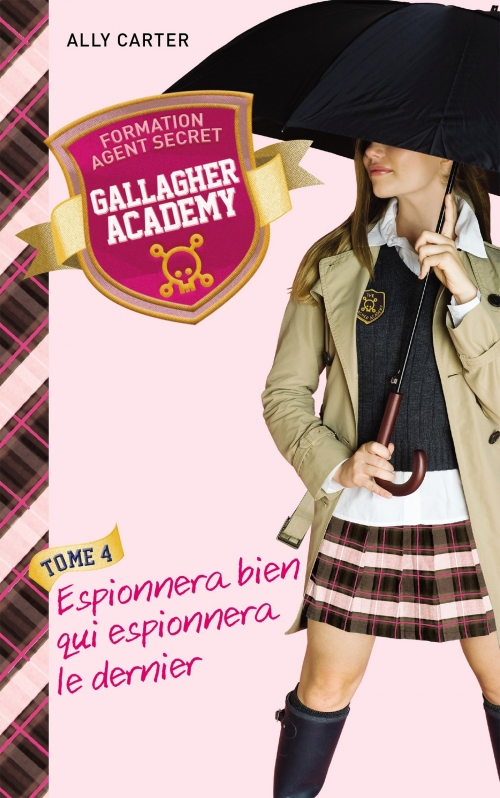 Couverture Gallagher Academy, tome 4 : Espionnera bien qui espionnera le dernier