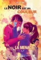 Couverture Le Noir est ma Couleur, tome 2 : La Menace Editions Rageot 2014