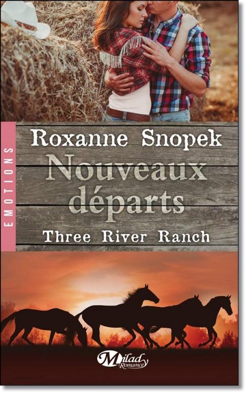 Couverture Three River Ranch, tome 2 : Nouveaux départs