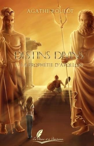 Couverture Destins Divins, tome 1 : La Prophétie d'Apollon