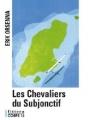 Couverture Les chevaliers du subjonctif Editions Corps 16 2005