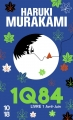 Couverture 1Q84, tome 1 : Avril-juin Editions 10/18 2014