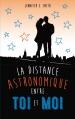 Couverture La distance astronomique entre toi et moi Editions Hachette (Bloom) 2014
